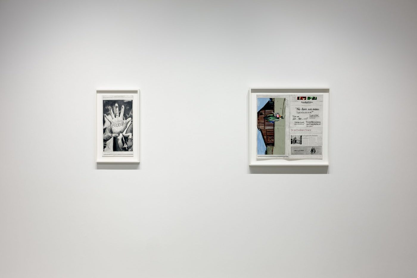 "two pieces hang on a white wall: the first seems to be an image from a newspaper clipping of a hand with the words ""I BELIEVE"" written on the palm in pen; the second features a landscape image on its side of a figure walking toward the camera and away from a barn, alongside a copy of the front page of a newspaper, the headline reading ""No does not mean convince me."""