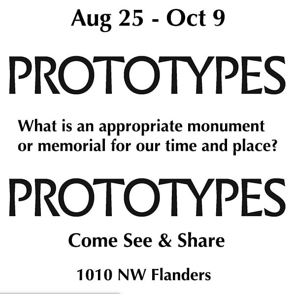 """The text """"Prototypes"""" repeated twice in black typeface, the words """"What is an appropriate monument or memorial for our time and place"""" separating the two."""