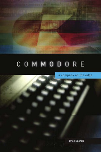 Commodore : A Company on the Edge (Brian Bagnall)