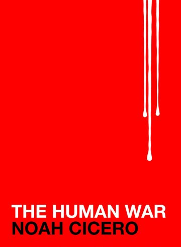 Noah Cicero the human war cover art