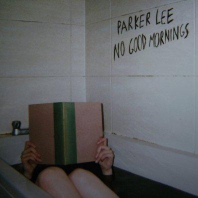 Parker Lee - No Good Mornings