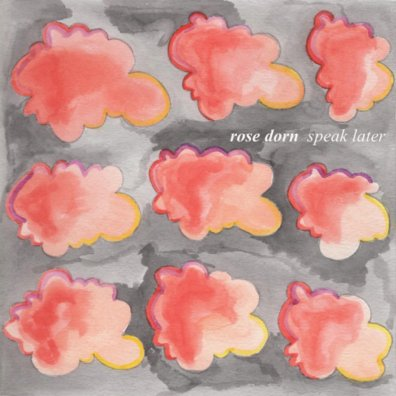 Rose Dorn - Speak Later