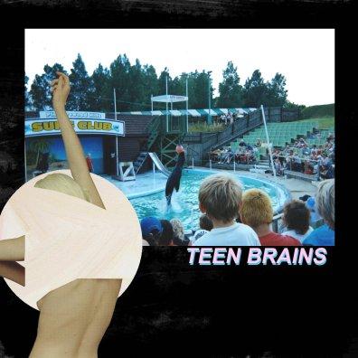 Teen Brains - s/t