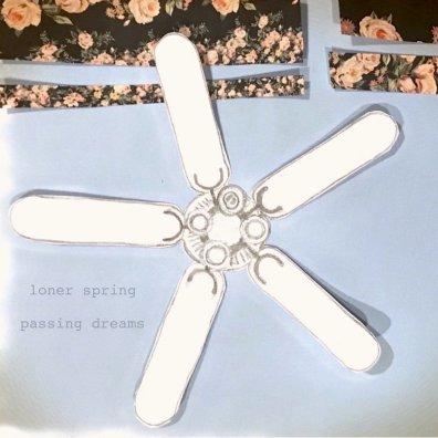 loner spring - Passing Dreams