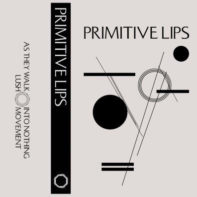 Primitive Lips - s/t