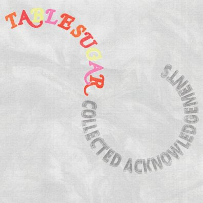 Table Sugar - Collected Acknowledgments
