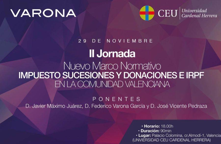 """VARONA Y EL CEU PROGRAMAN LA II JORNADA """"NUEVO MARCO NORMATIVO. EL IMPUESTO DE SUCESIONES Y DONACIONES E IRPF EN LA COMUNIDAD VALENCIANA"""""""
