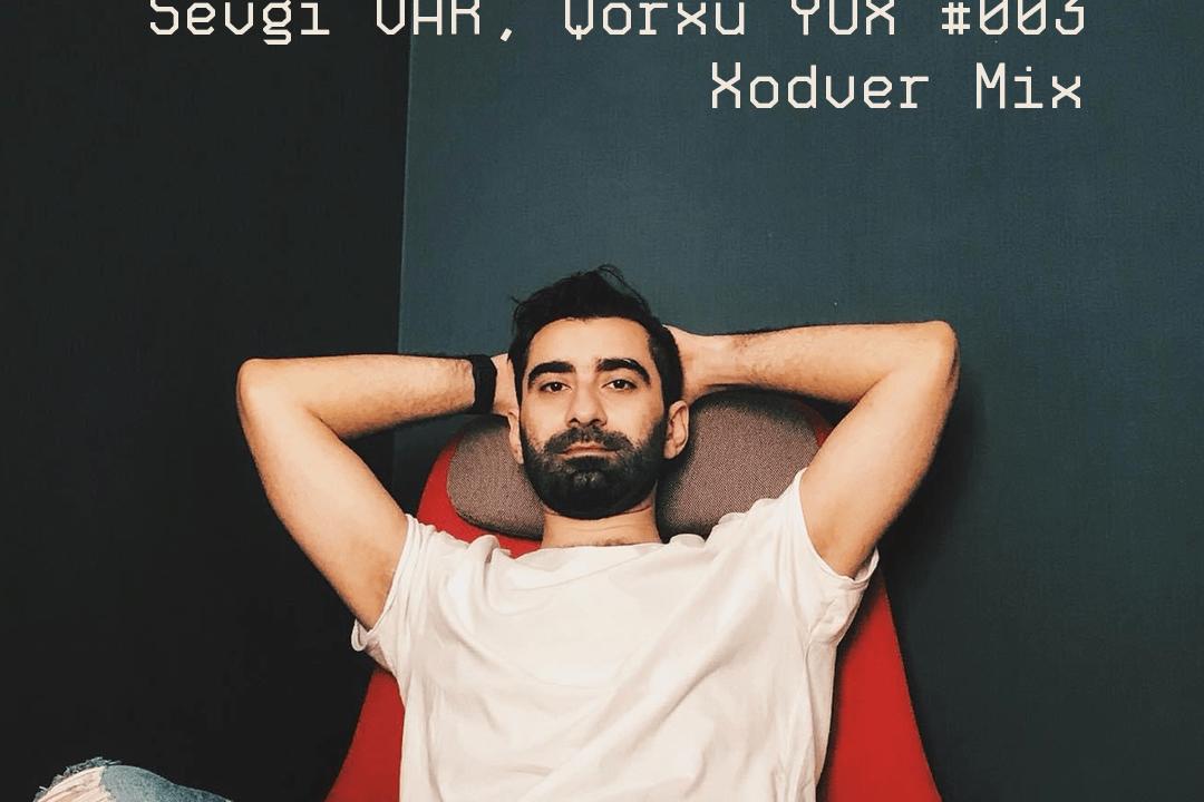 DJ AKG – Sevgi VAR, qorxu YOX #3