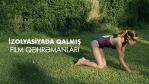 İzolyasiyada qalmış film qəhrəmanları