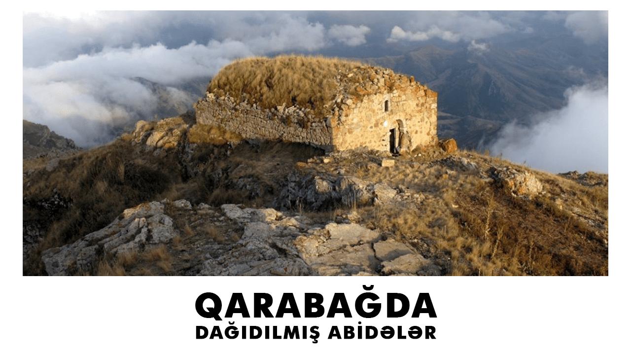 Ermənilər tərəfindən dağıdılmış tarix və mədəniyyət abidələri – 2
