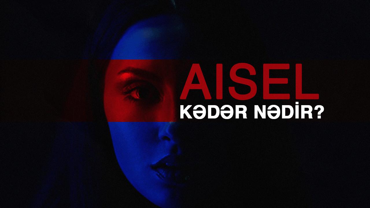 AISEL – Kədər nədir?