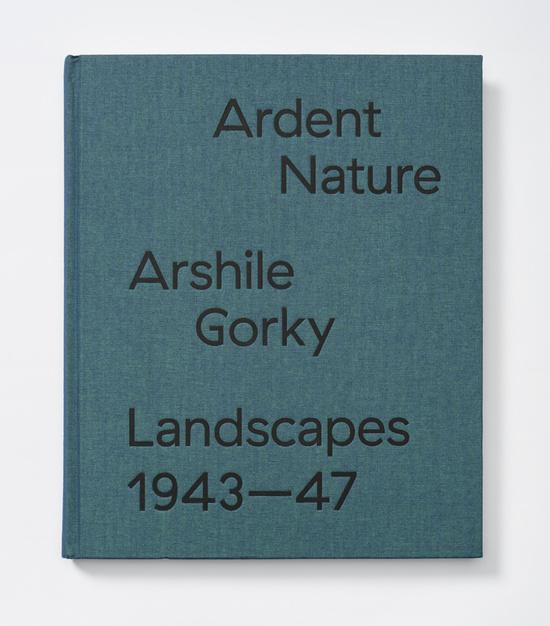 Ardent Nature: Arshile Gorky Landscapes, 1943-47
