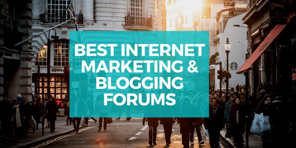 Best Internet Marketing & Blogging Forums