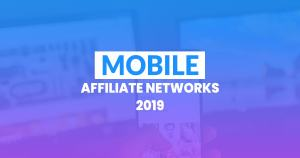 mobile affiliate networks of 2019 CPA and CPI monetization platforms