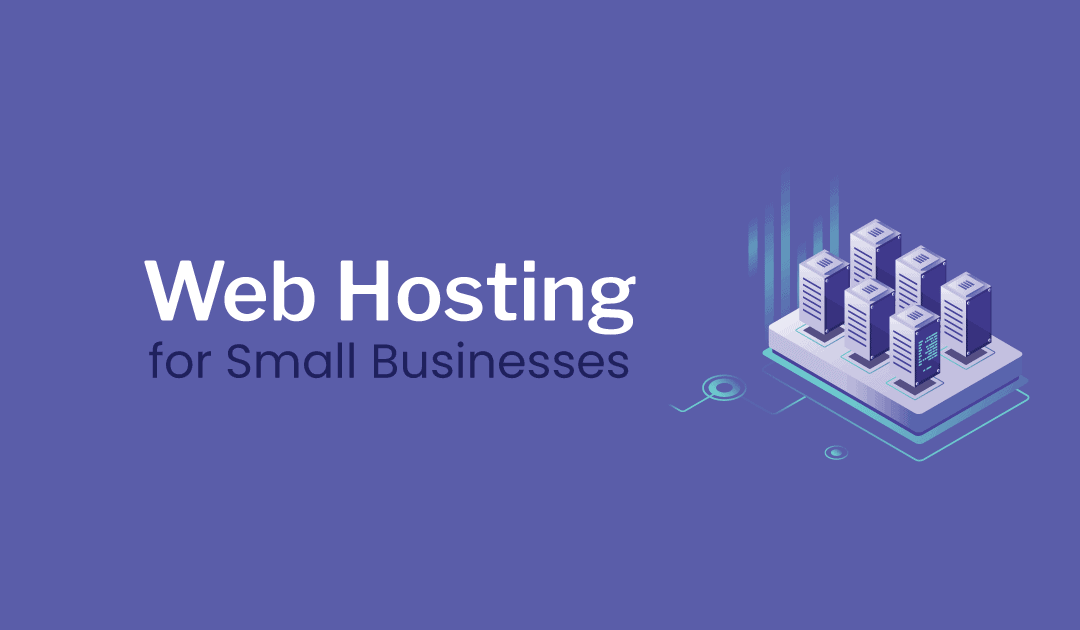 Choosing a Good Web Hosting Service For Small Businesses