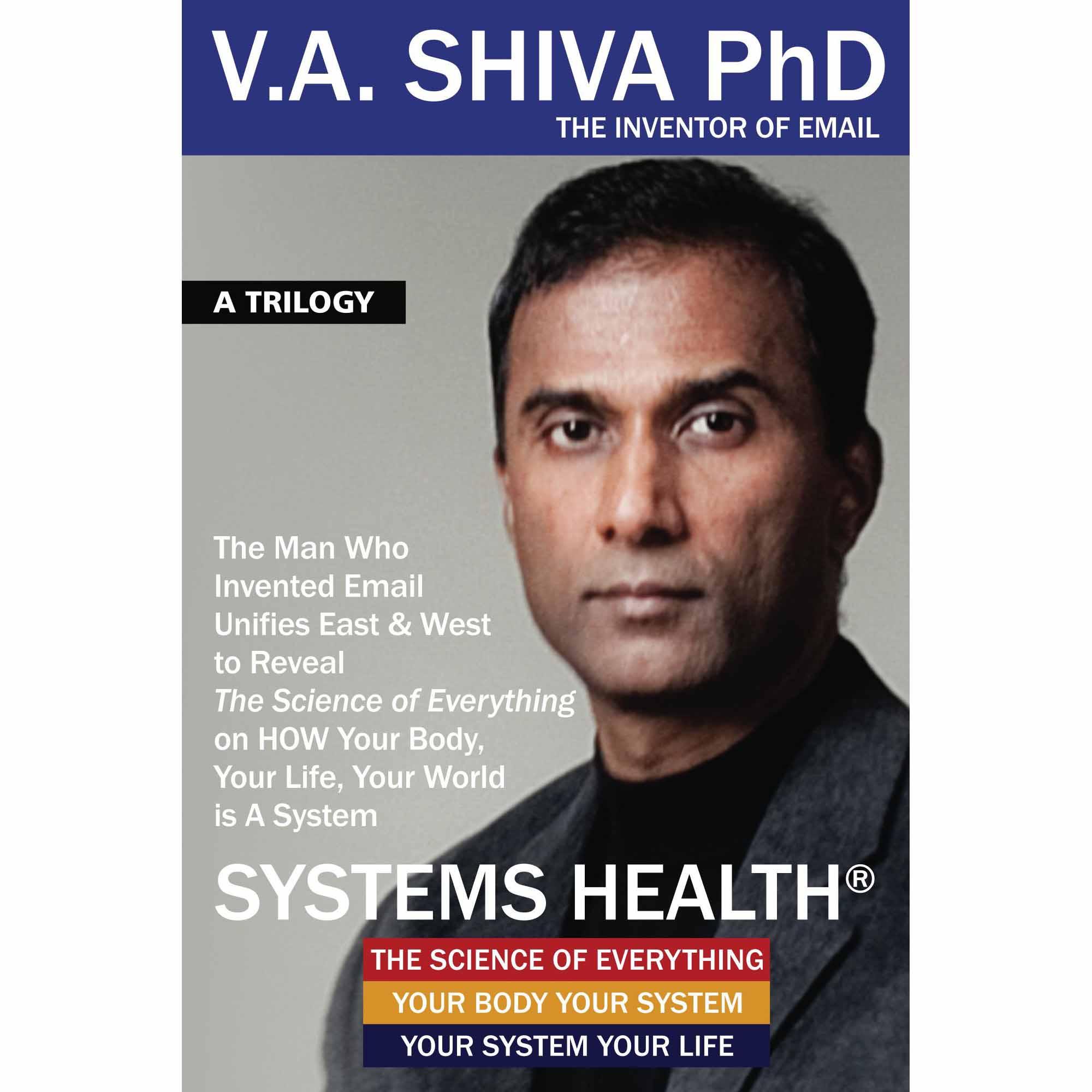 Systems Health by Dr. Shiva Ayyadurai