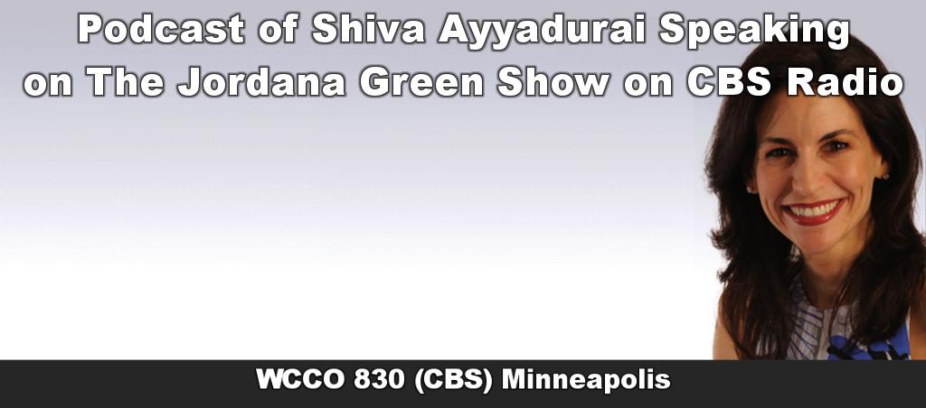 Listen To The Podcast Of Shiva Ayyadurai Speaking Live On The Jordana Green Show On CBS Radio