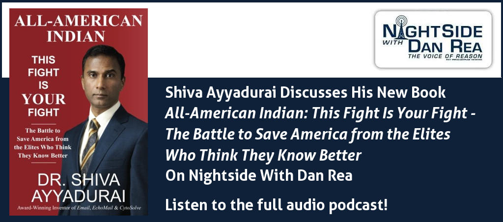 Shiva Ayyadurai Discusses His Book All-American Indian: This Fight Is Your Fight On Nightside With Dan Rea