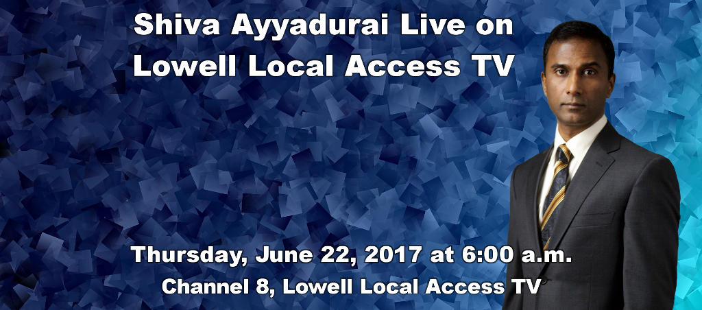 Watch Shiva Ayyadurai Live On Lowell Local Access TV