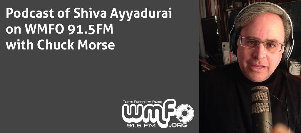 Listen To Shiva Ayyadurai On Air With Chuck Morse On WMFO 91.5 FM