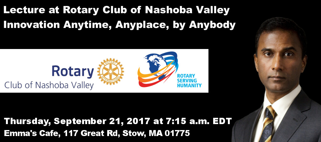 Lecture At Rotary Club Of Nashoba Valley: Innovation Anytime, Anyplace, By Anybody