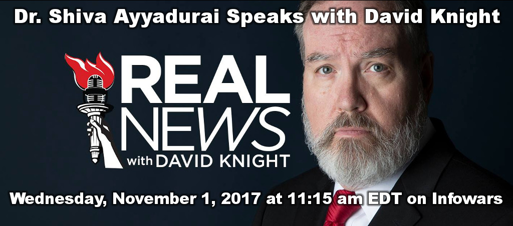 Dr. Shiva Ayyadurai Speaks With David Knight In Real News With David Knight On Infowars