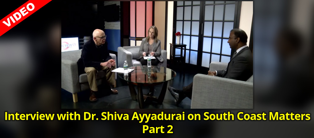 Interview With Dr. Shiva Ayyadurai On South Coast Matters – Part 2