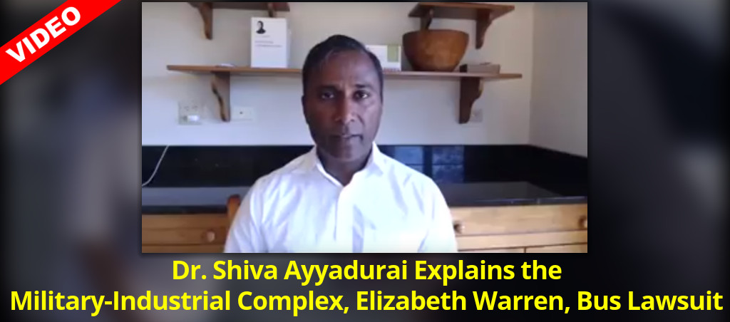Dr. Shiva Ayyadurai Explains The Military-Industrial Complex, Elizabeth Warren And The Bus Lawsuit