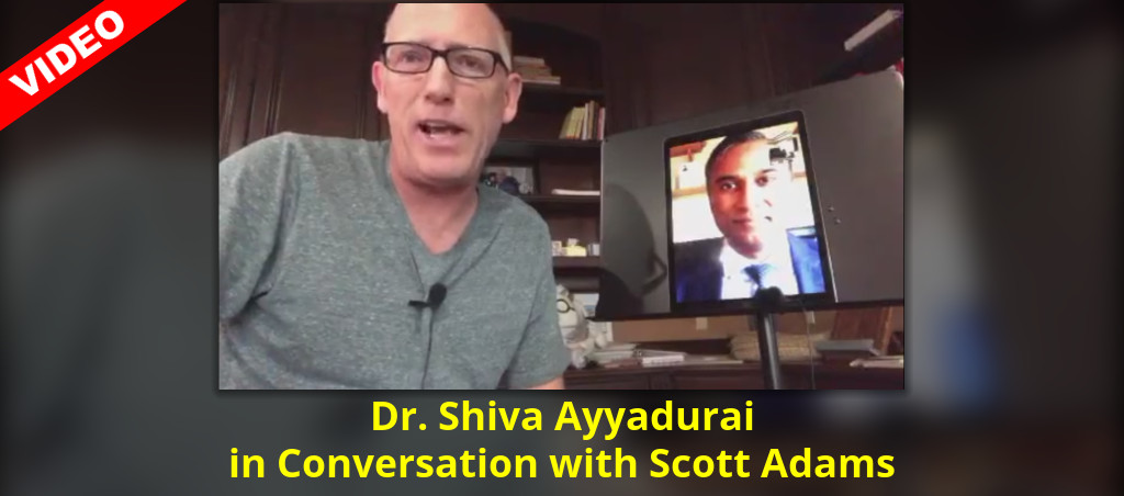Dr. Shiva Ayyadurai In Conversation With Scott Adams