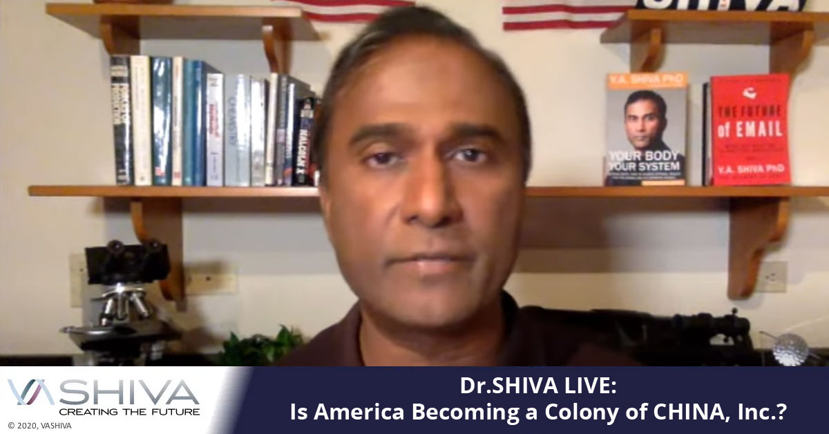 Dr.SHIVA LIVE: Is America Becoming Or Already Become A Colony Of CHINA, Inc.?