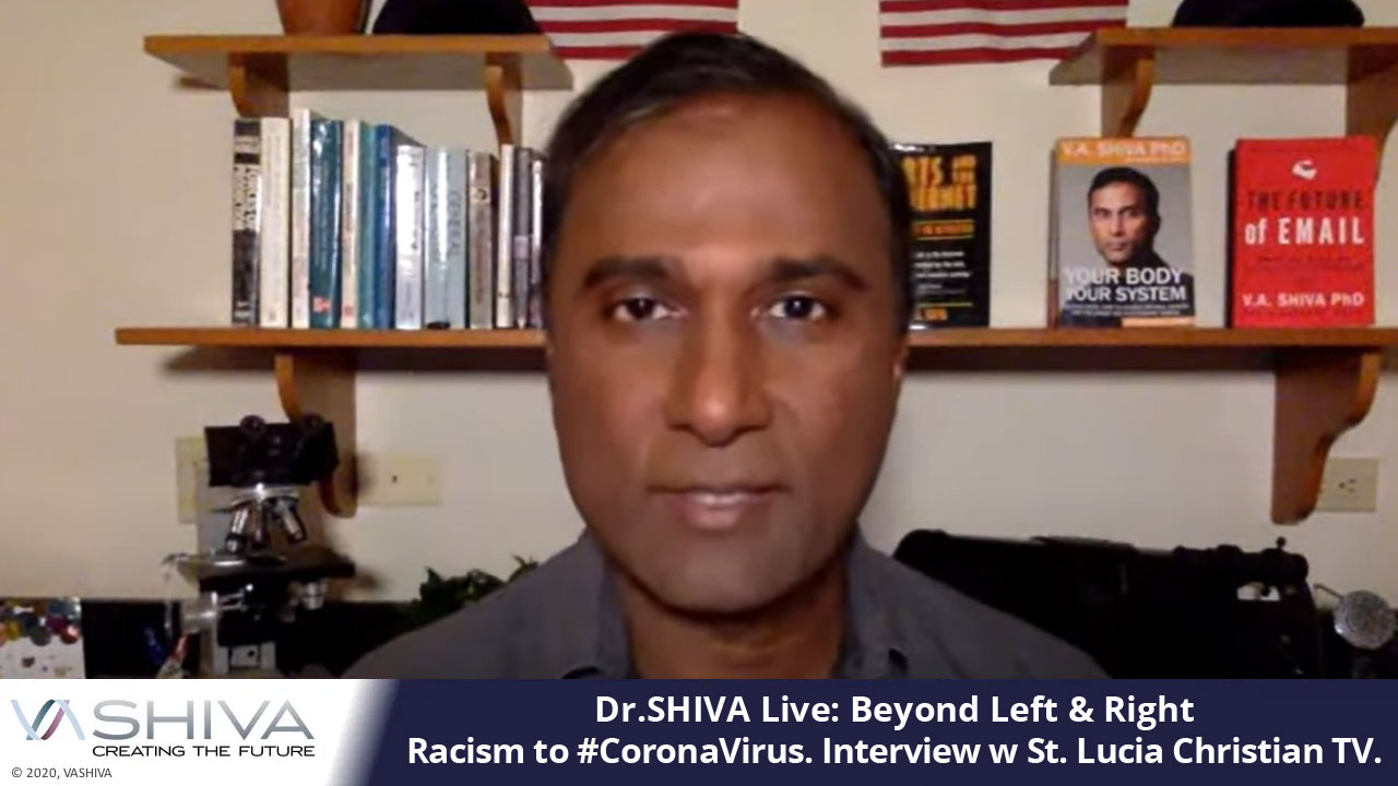 Dr.SHIVA LIVE: Beyond Left & Right. Racism To CoronaVirus.