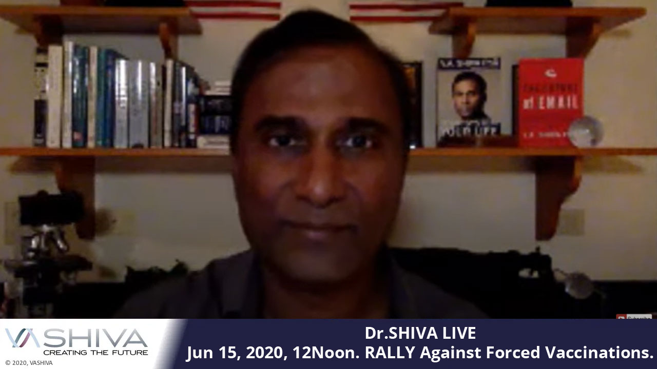 Dr.SHIVA LIVE: Jun 15, MON, 12Noon. RALLY Against Forced Vaccinations – Repeal Kennedy Vaccine Act