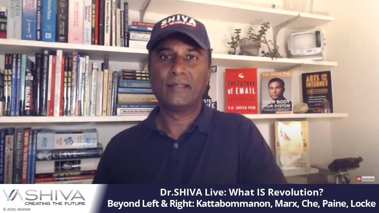 Dr.SHIVA LIVE: What IS Revolution? Beyond Left & Right: Kattabommanon, Marx, Che, Paine, Locke