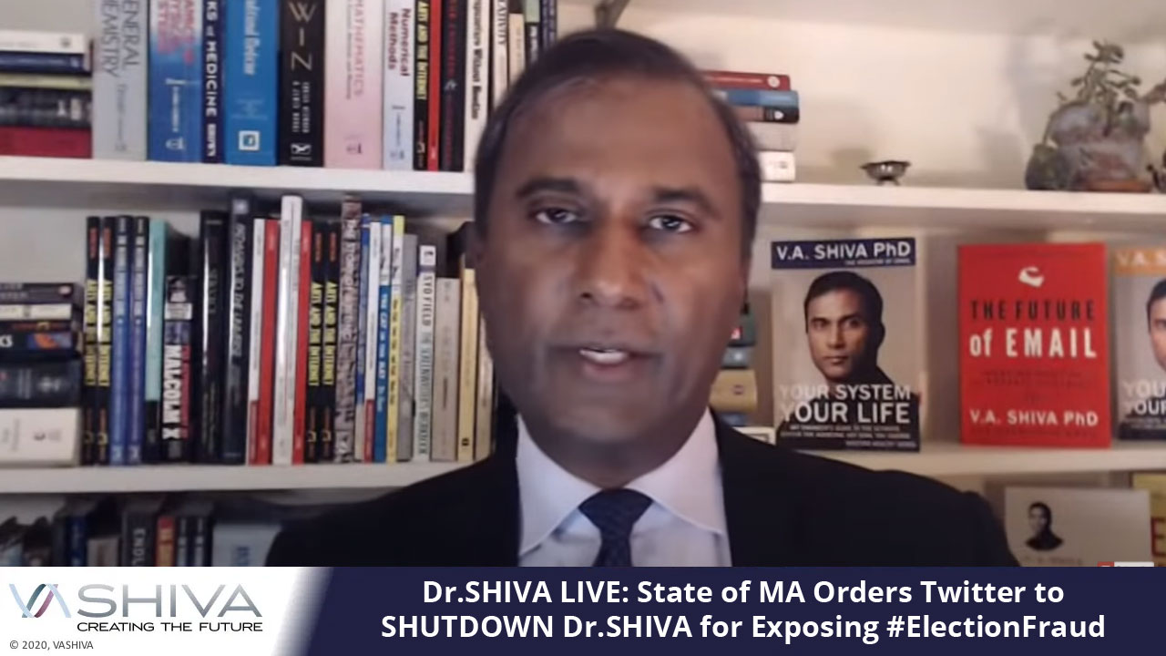 Dr.SHIVA LIVE: State Of MA Orders Twitter To SHUTDOWN Dr.SHIVA For Exposing #ElectionFraud