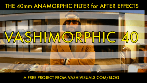 VashiMorphic Anamorphic Filter for After Effects projects