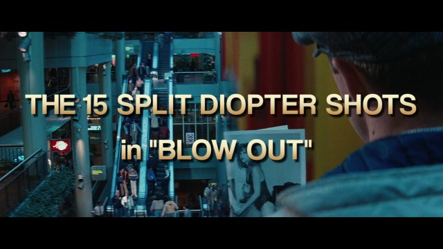 15 Diopter shots in De Palma's Blow Out