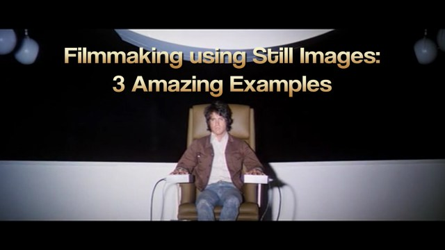 Filmmaking using Still Images