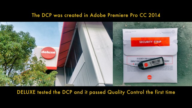 The DCP was tested at Deluxe Lab in Burbank