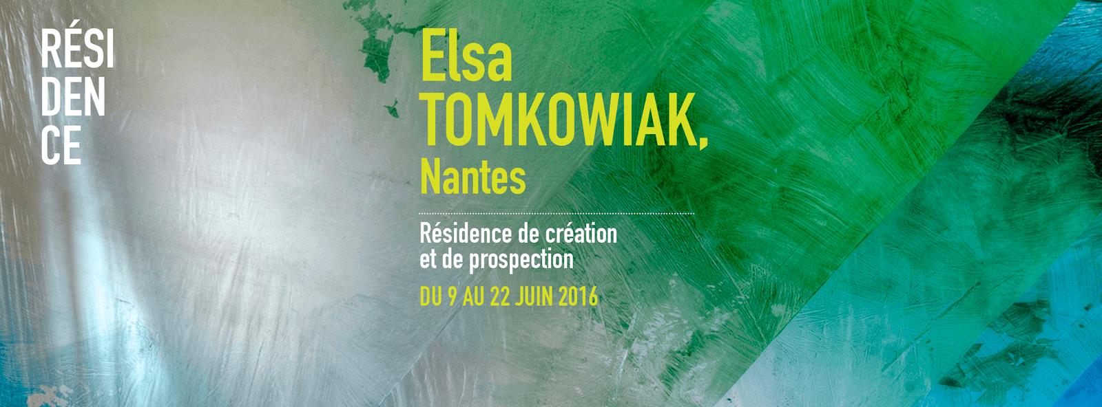 Elsa TOMKOWIAK, Nantes | Résidence de prospection et de création