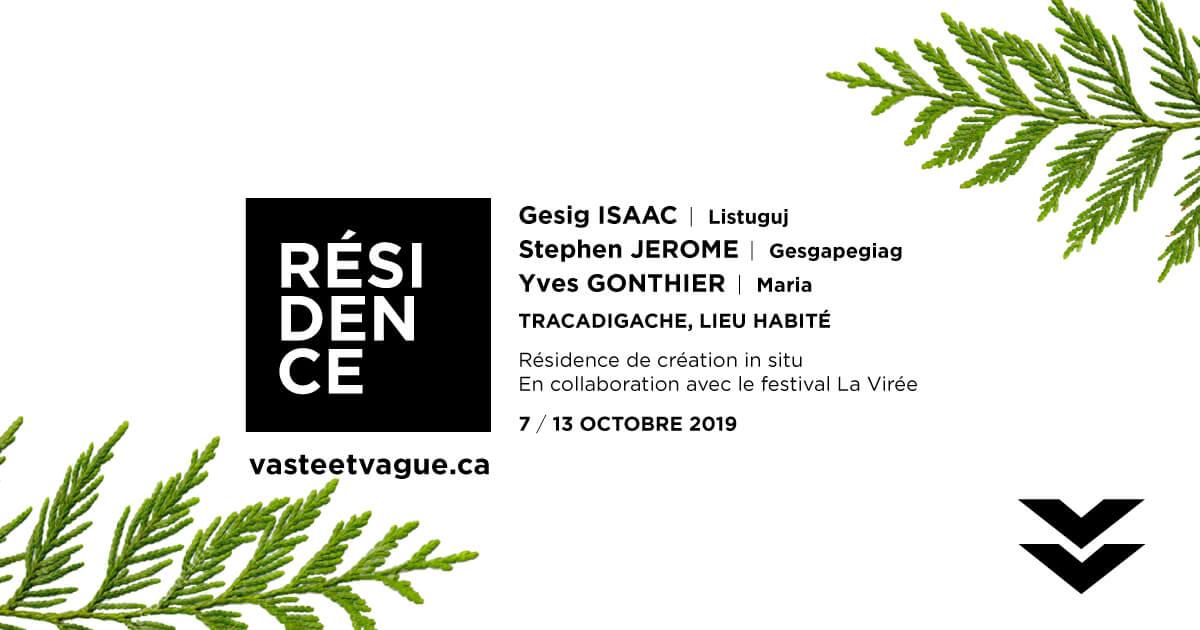 Gesig ISAAC, Stephen JEROME, Yves GONTHIER | TRACADIGACHE LIEU HABITÉ | Résidence de création in situ