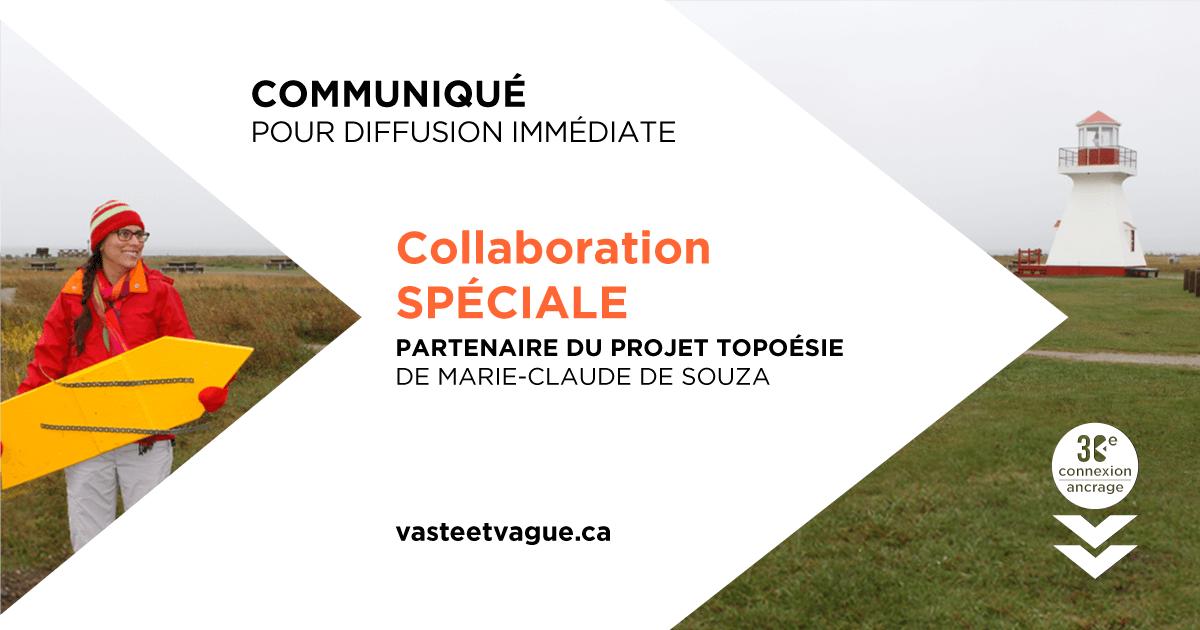 COMMUNIQUÉ : Le Centre d'artistes Vaste et Vague fier partenaire du projet artistique Topoésie de l'artiste Marie-Claude De Souza