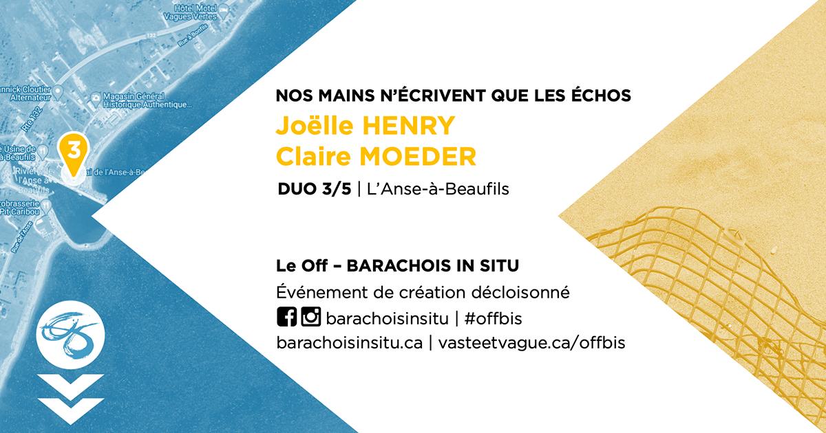 #offbis DUO 3/5 | L'Anse-à-Beaufils | NOS MAINS N'ÉCRIVENT QUE LES ÉCHOS | Joëlle HENRY et Claire MOEDER