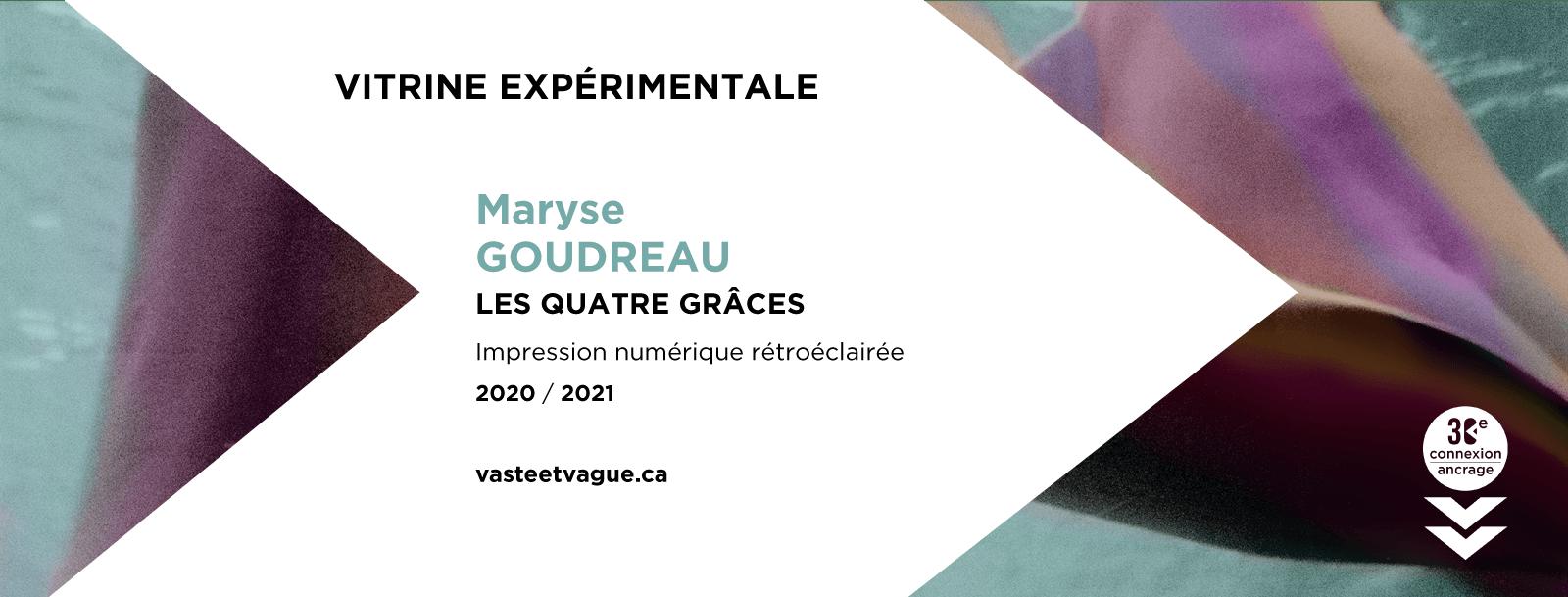 Maryse GOUDREAU | LES QUATRE GRÂCES | Vitrine expérimentale 2020-2021