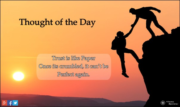 thought trust is like paper once crumbled it can not be perfect again