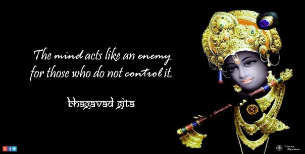 vastu review quote the mind acts like an enemy for those who do not control it. bhagavad gita