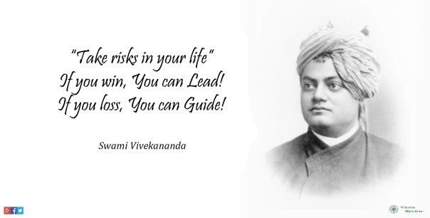 "vastu review quote ""Take risks in your life"" If you win, You can Lead! If you loose, You can Guide! swami vivekananda"