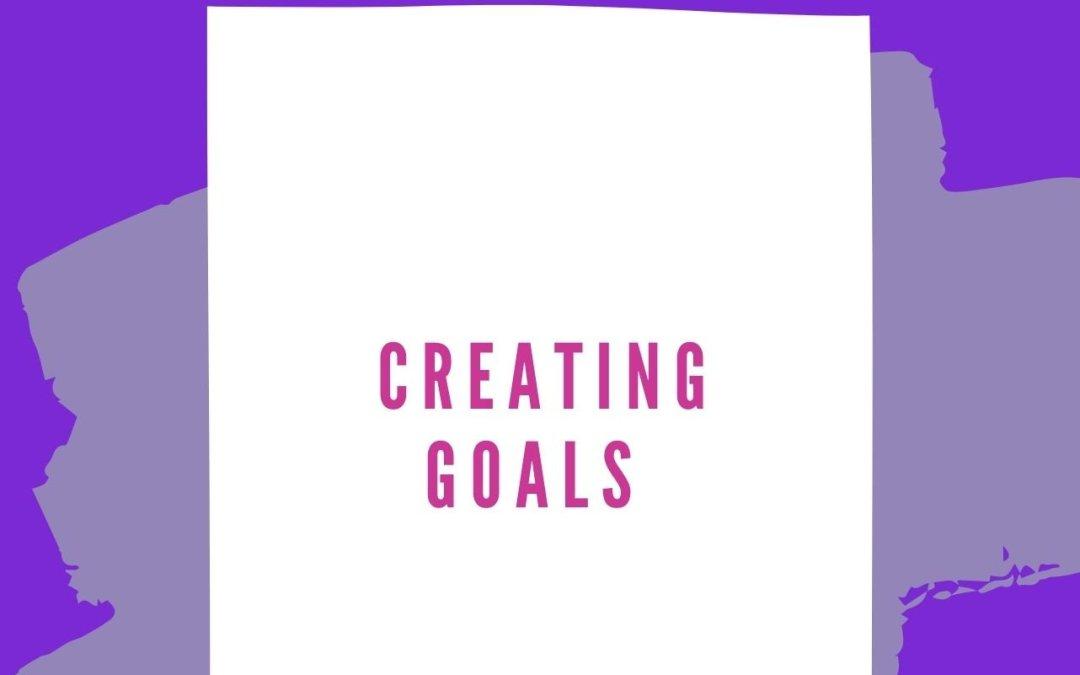 Creating Goals