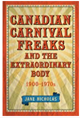 Canadian Carnival Freaks and the Extraordinary Body by Jane Nichols book cover