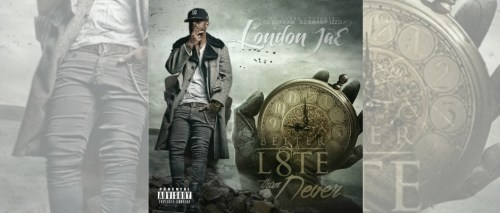 london jae better late than never
