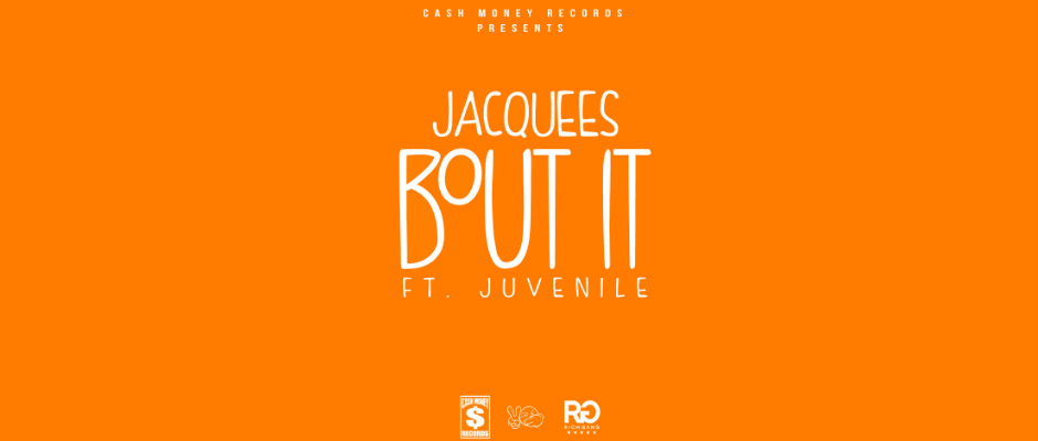 JACQUEES BOUT IT